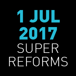 Superannuation reform changes: what you need to know and do before 1 July 2017
